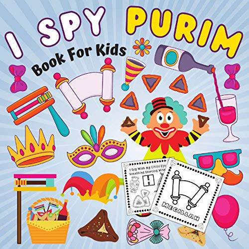 I Spy Purim Book for Kids: With Coloring Pages! A Fun Educational Guessing Game for Toddlers 2-5 Year Olds   Great Purim Gift for Boys and Girls! (The Jewish Activity Book for Children)