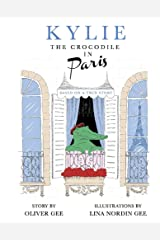 Kylie the Crocodile in Paris Hardcover