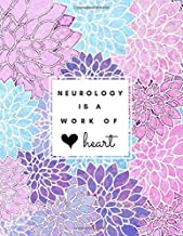Neurology is a Work of Heart: Large Floral Lined Notebook