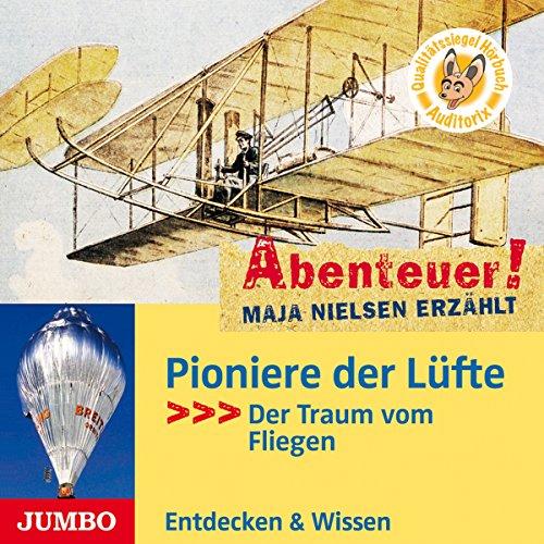 Pioniere der Lüfte - Der Traum vom Fliegen Titelbild