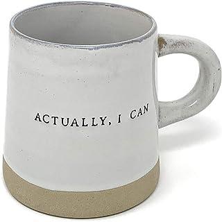 Stoneware Mug Actually I Can