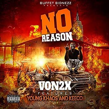 No Reason (feat. Young Khaos & Keeco)