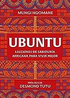 Ubuntu. Lecciones de sabiduría africana / Everyday Ubuntu: Living Better Together, the African Way