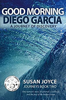 Good Morning Diego Garcia: A Journey of Discovery (Journeys Book 2) by [Susan Joyce]