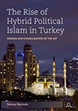The Rise of Hybrid Political Islam in Turkey: Origins and Consolidation of the JDP