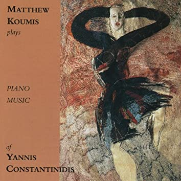 Matthew Koumis plays piano music of Yannis Constantinidis