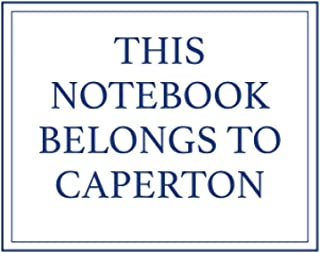 This Notebook Belongs to Caperton