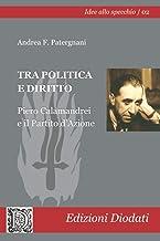 Tra politica e diritto. Piero Calamandrei e il Partito d'Azione