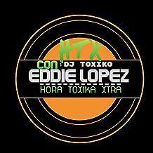 HTX-Hora Toxika Xtra (Eddie Lopez) DJ Toxico.com