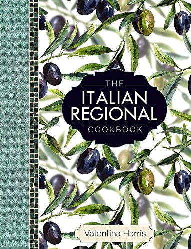 The Italian Regional Cookbook: A Great Cook's Culinary Tour of Italy in 325 Recipes and 1500 Color Photographs, Including: Lombardy; Piedmont; ... Sicily; Puglia; Basilicata; and Calabria.