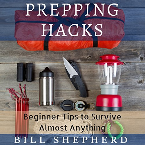 Prepping Hacks     Beginner Tips to Survive Almost Anything              By:                                                                                                                                 Bill Shepherd                               Narrated by:                                                                                                                                 Don Baarns                      Length: 1 hr and 7 mins     2 ratings     Overall 1.0