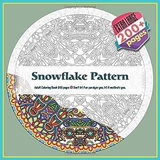Snowflake Pattern Adult Coloring Book 200 pages - Don't let fear paralyze you, let it motivate you. (Mandala)