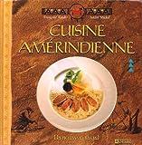 Cuisine Amérindienne: Un Nouveau Regard (Indiens du Québec - Innu-Montagnais, Cree...) [Relié]