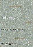 Hotlist 13 – Guggenheimer: Tel Aviv