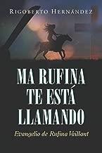 MA RUFINA TE ESTÁ LLAMANDO: Evangelio de Rufina Vaillant (Spanish Edition)