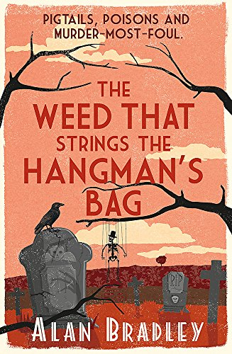 The Weed That Strings the Hangman's Bag: The gripping second novel in the cosy Flavia De Luce series