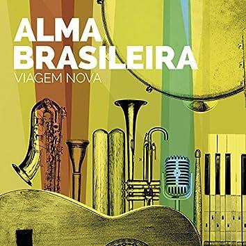 Alma Brasileira. Viagem Nova