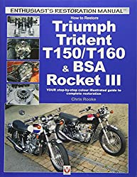 restore triumph trident t150/t160 & bsa rocket iii: your step-by-step  colour illustrated guide to complete restoration (enthusiast's restoration  manual)