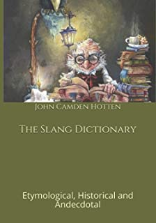 The Slang Dictionary: Etymological, Historical and Andecdotal