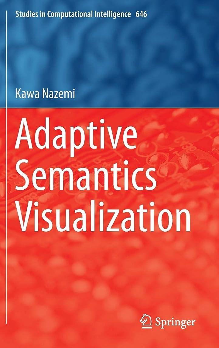 Adaptive Semantics Visualization (Studies in Computational Intelligence)