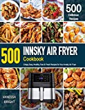 INNSKY AIR FRYER Cookbook: 500 Crispy, Easy, Healthy, Fast & Fresh Recipes For Your INNSKY Air Fryer (Recipe Book) (English Edition)
