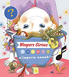 Weepers Circus Chante n'importe Nawak