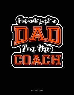I'm Not Just a Dad I'm the Coach: 3 Column Ledger