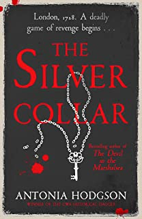 The Silver Collar: From the bestselling author of The Devil in the Marshalsea