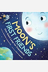 Moon's First Friends: One Giant Leap for Friendship Kindle Edition