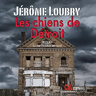 Les chiens de Détroit                   By:                                                                                                                                 Jérôme Loubry                               Narrated by:                                                                                                                                 Christian Brouard                      Length: 6 hrs and 7 mins     Not rated yet     Overall 0.0