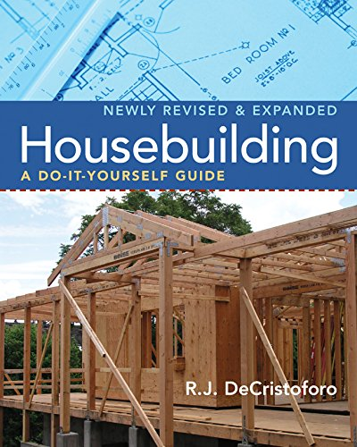 Compare Textbook Prices for Housebuilding: A Do-It-Yourself Guide, Revised & Expanded Revised ed. Edition ISBN 8601400353646 by DeCristoforo, R. J.,DeCristoforo, Mary