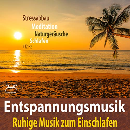 Entspannungsmusik - Stressabbau, Ruhige Musik zum Einschlafen, 432Hz, Meditation, Naturgeräusche, Schlafen