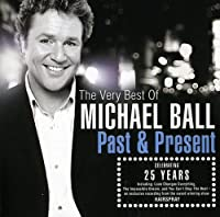 Past & Present: Very Best of by MICHAEL BALL (2009-03-24)