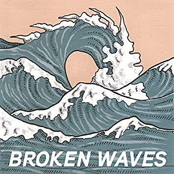 Broken Waves