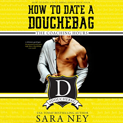 How to Date a Douchebag: The Coaching Hours audiobook cover art
