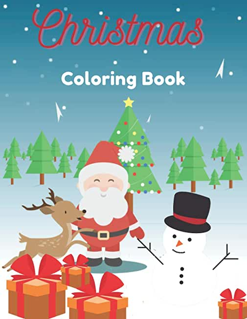 Christmas Coloring Book: Perfect Christmas Gift for Kids Cute and Festive Pictures with Gingerbread Candies Santa Claus nad More