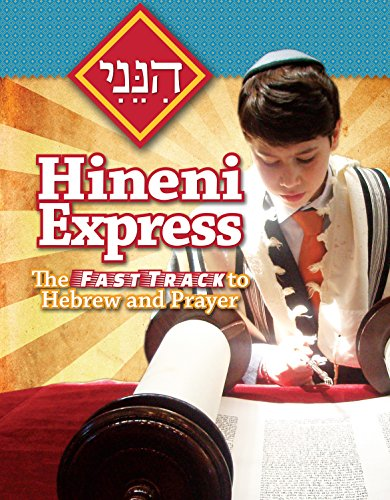 Hineni Express: The Fast Track to Hebrew and Prayer