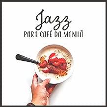 Jazz para Café da Manhã - Boa Música para Começar o Dia, Sorte Nos Negócios, Boas Ideias