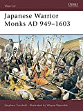 Japanese Warrior Monks AD 949-1603...