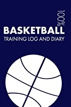 Basketball Training Log and Diary: Training Journal For Basketball - Notebook