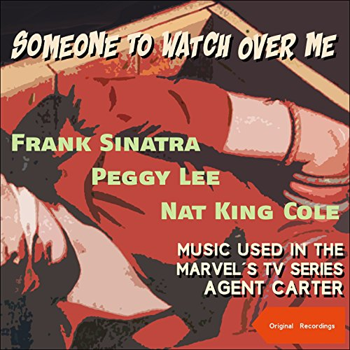 Someone To Watch Over Me (Music used in the Marvels TV Series Agent Carter)