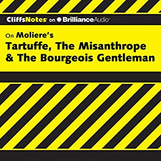 Tartuffe, The Misanthrope & The Bourgeois Gentleman: CliffsNotes                   By:                                                                                                                                 Denis M. Calandra                               Narrated by:                                                                                                                                 Luke Daniels                      Length: 3 hrs and 48 mins     Not rated yet     Overall 0.0