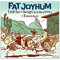 Fat Joyhum by Littlefats & Swingin' Hot Shot Party