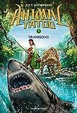Animal Tatoo saison 1, Tome 05 - Trahison