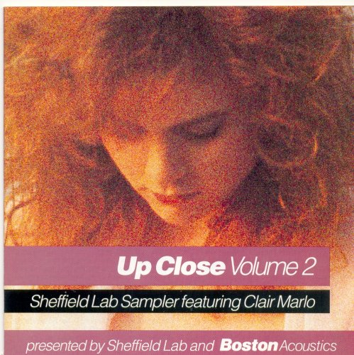 Up Close Volume 2 Sheffield Lab Sampler Presented by Boston Acoustics Featuring Clair Marlo