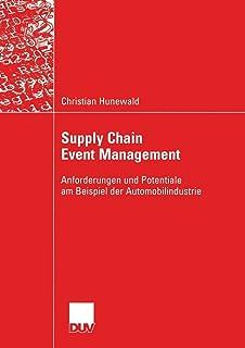 Supply Chain Event Management: Anforderungen Und Potentiale Am Beispiel Der Automobilindustrie
