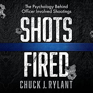 Shots Fired: The Psychology Behind Officer-Involved Shootings audiobook cover art