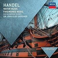 VIRTUOSO: Handel: Water Music: Fireworks Music by John Eliot Gardiner (2012-07-24)