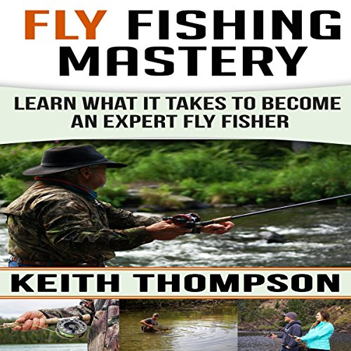 Fly Fishing Mastery audiobook cover art