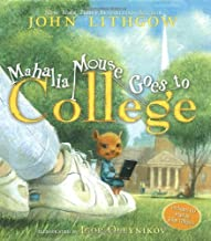 Mahalia Mouse Goes to College by Lithgow, John [Simon & Schuster Books for Young Readers,2007] (Hardcover)